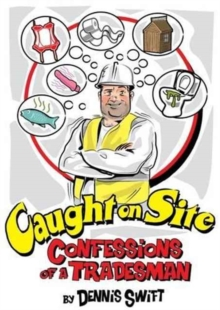 Caught on Site : Confessions from the Trade, Paperback Book