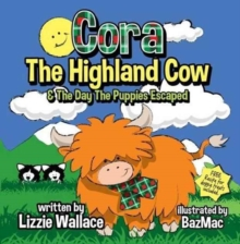 Cora, the Highland Cow : The Day the Puppies Escaped, Paperback / softback Book