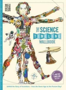 The Science Timeline Wallbook : Unfold the Story of Science - from the Stone Age to the Present Day!, Hardback Book
