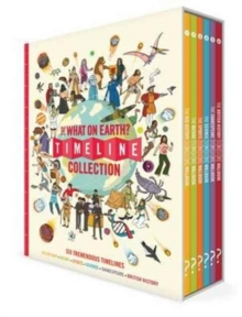 The What on Earth Timeline Collection : Six Tremendous Timelines Covering Big History, Nature, Sports, Science, Shakespeare and British History, Hardback Book