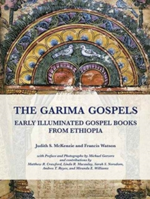The Garima Gospels : Early Illuminated Gospel Books from Ethiopia, Hardback Book