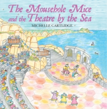 The Mousehole Mice and the Theatre by the Sea, Hardback Book