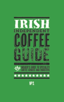 Ireland Independent Coffee Guide No.1 : No. 1, Paperback Book