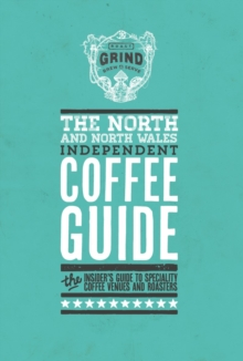 The North and North Wales Independent Coffee Guide: No 4, Paperback / softback Book