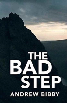 The Bad Step : Crime ... in the High Lake District Fells, Paperback / softback Book