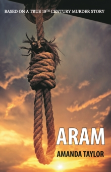 Aram : Based on a True 18th Century Murder Story, Paperback Book