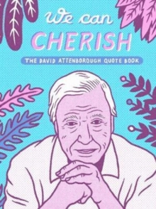 We Can Cherish : Unofficial David Attenborough Quote Book, Paperback Book