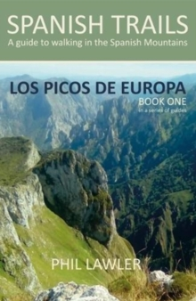 Spanish Trails - A Guide to Walking the Spanish Mountains : Picos De Europa Book one, Paperback Book