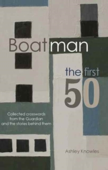 Boatman - The First 50 : Collected Crosswords from the Guardian and the Stories Behind Them, Paperback / softback Book