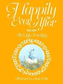 Happily Ever After : The Ugly Duckling No. 4, Paperback / softback Book