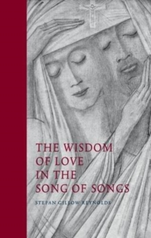 The Wisdom of Love in the Song of Songs, Hardback Book