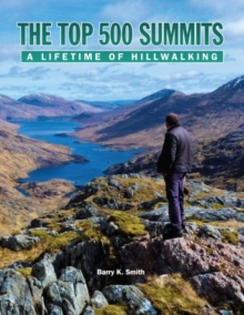 The Top 500 Summits : A Lifetime of Hillwalking, Hardback Book