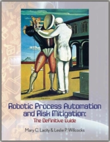 Robotic Process Automation and Risk Mitigation : The Definitive Guide, Paperback / softback Book