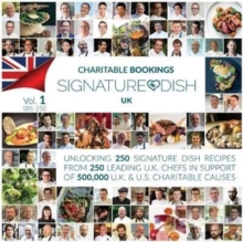 Charitable Bookings Signature Dish UK : Volume 1 001-250, Hardback Book