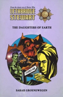 Lethbridge-Stewart: The Daughters of Earth, Paperback / softback Book