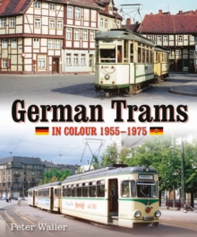 German Trams in Colour 1955-1975, Hardback Book
