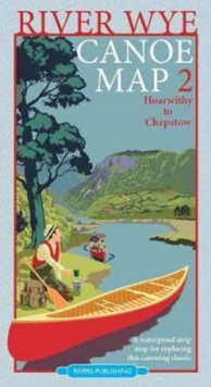 River Wye Canoe Map 2 : Hoarwithy to Chepstow, Sheet map, folded Book