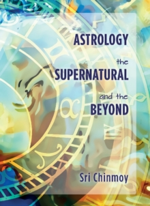 Astrology, the Supernatural and the Beyond, Paperback / softback Book