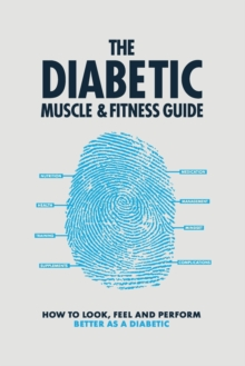 The Diabetic Muscle & Fitness Guide, Paperback Book
