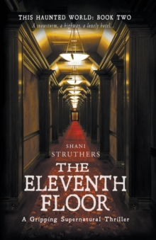 This Haunted World Book Two: The Eleventh Floor : A Gripping Supernatural Thriller, Paperback Book