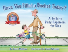 Have You Filled A Bucket Today? : A Guide to Daily Happiness for Kids: 10th Anniversary Edition, Hardback Book