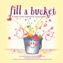 Fill A Bucket: A Guide To Daily Happiness For Young Children, Hardback Book