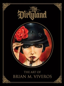 The Dirtyland : The Art of Brian M. Viveros, Hardback Book