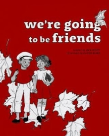 We're Going to be Friends, Hardback Book