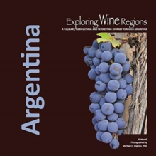 Exploring Wine Regions : Argentina, Paperback Book