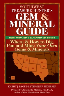 Southwest Treasure Hunter's Gem and Mineral Guide (6th Edition) : Where and How to Dig, Pan and Mine Your Own Gems and Minerals, EPUB eBook
