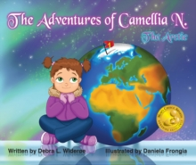 The Adventures of Camellia N. : The Arctic, Hardback Book