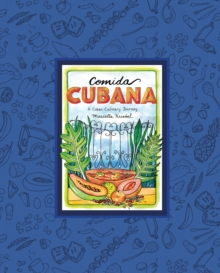 Comida Cubana : A Cuban Culinary Journey, Hardback Book