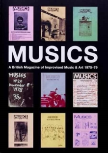 Musics : A British Magazine of Improvised Music and Art 1975-1979, Paperback Book