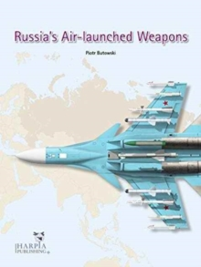 Russia's Air-Launched Weapons, Paperback Book