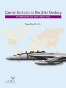 Carrier Aviation in the 21st Century : Aircraft Carriers and Their Units in Detail, Paperback Book