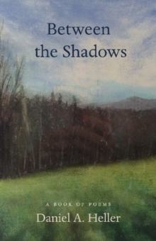 Between the Shadows : A Book of Poems, Paperback Book