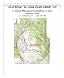 Lesser Known Fly Fishing Venues in South Park, Colorado : Every Public Access in South Park Basin outside of the Dream Stream and Eleven Mile Canyon, EPUB eBook