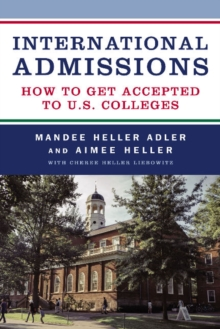 International Admissions : How to Get Accepted to U.S. Colleges, Paperback Book