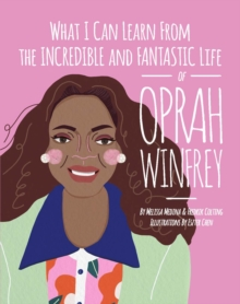 What I Can Learn from the Incredible and Fantastic Life of Oprah Winfrey, Hardback Book