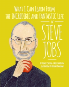 What I Can Learn from the Incredible and Fantastic Life of Steve Jobs, Hardback Book