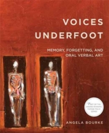 Voices Underfoot: Memory, Forgetting, and Oral Verbal Art, Paperback / softback Book
