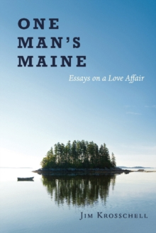 One Man's Maine : Essays on a Love Affair, Paperback Book