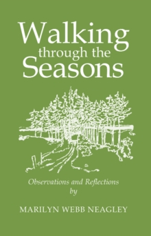 Walking Through the Seasons : Observations and Reflections, Paperback Book