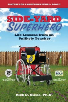 Side-Yard Superhero : Life Lessons from an Unlikely Teacher, Paperback Book