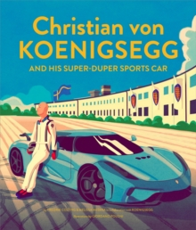 Christian von Koenigsegg and his super-duper sports car, Hardback Book