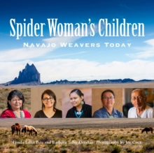 Spider Woman's Children : Navajo Weavers Today, Paperback / softback Book