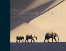 Power and Majesty : The plight and preservation of the African Elephant, Hardback Book