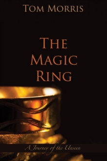 The Magic Ring : A Journey of the Unseen, EPUB eBook