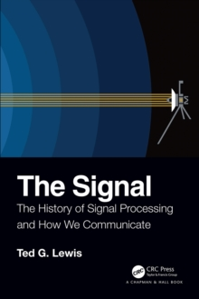The Signal : The History of Signal Processing and How We Communicate, PDF eBook