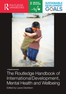 The Routledge Handbook of International Development, Mental Health and Wellbeing, PDF eBook